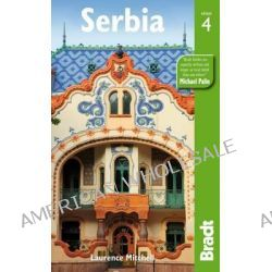 Serbia by Laurence Mitchell, 9781841624631.