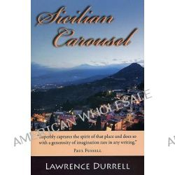 Sicilian Carousel by Lawrence Durrell, 9781604190151.
