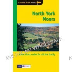 Short Walks North York Moors, Short Walks by Crimson Publishing, 9781854585196.