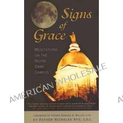 Signs of Grace, Meditations on the Notre Dame Campus by Nicholas Ayo, 9780742548299.