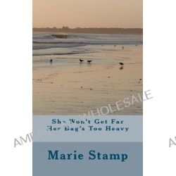 She Won't Get Far Her Bag's Too Heavy by Miss Marie Stamp, 9781466219410.