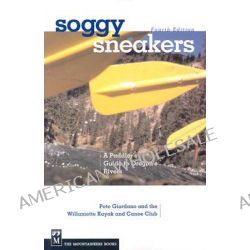 Soggy Sneakers, A Guide to Oregon Rivers by Pete Giordano, 9780898868159.