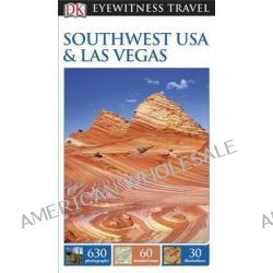 Southwest USA & Las Vegas, Southwest USA & Las Vegas by DK Publishing, 9781465411945.