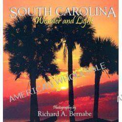 South Carolina Wonder and Light, Wonder and Light by Richard A. Bernabe, 9780977080885.