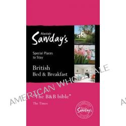 Special Places to Stay, British Bed & Breakfast by Alastair Sawday Publishing Co Ltd., 9781906136635.