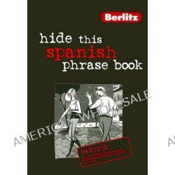 Spanish Berlitz Hide This Phrase Book, Berlitz Hide This Phrase Book Ser. by Berlitz Guides, 9789812467638.