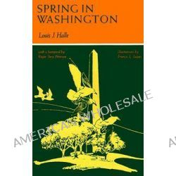 Spring in Washington by Louis J. Halle, 9780801836527.