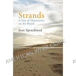 Strands, A Year of Discoveries on the Beach by Jean Sprackland, 9780099532439.