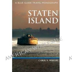 Staten Island, A Blue Guide Travel Monograph by Carol V. Wright, 9781905131563.