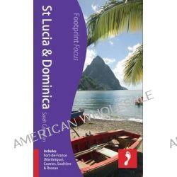 St Lucia & Dominica Footprint Focus Guide, Includes Fort-De-France (Martinique), Castries, Soufriere & Roseau by Sarah Cameron, 9781909268319.
