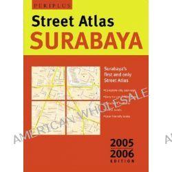 Surabaya Street Atlas, Street Atlas by Periplus Editions, 9780794602444.