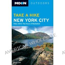 Take a Hike New York City, Hikes Within Two Hours of Manhattan by Skip Card, 9781566917636.