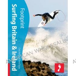 Surfing Britain and Ireland, Footprint Activity Travel Guide by Chris Nelson, 9781906098308.