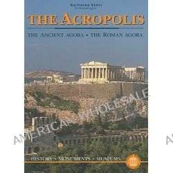 The Acropolis, The Ancient Agora - The Roman Agora by Katerina Servi, 9789602134122.