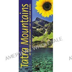 Tatra Mountains of Poland and Slovakia, Car Tours and Walks by Sandra Bardwell, 9781856913928.