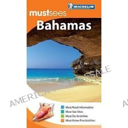 The Bahamas, Michelin Must Sees by Cynthia Clayton Ochterbeck, 9781906261627.