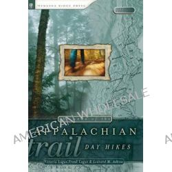 The Best of the Appalachian Trail, Day Hikes by Victoria Logue, 9780897325271.