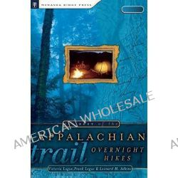 The Best of the Appalachian Trail, Overnight Hikes by Victoria Logue, 9780897325288.
