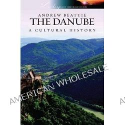 The Danube, A Cultural History by Andrew Beattie, 9781904955665.