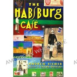 The Habsburg Cafe, Imprint Lives by Andrew Riemer, 9780207174148.