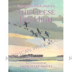 The Geese Fly High, Fesler-Lampert Minnesota Heritage by Florence Page Jaques, 9780816637805.