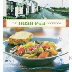 The Irish Pub Cookbook by Margaret M. Johnson, 9780811844857.