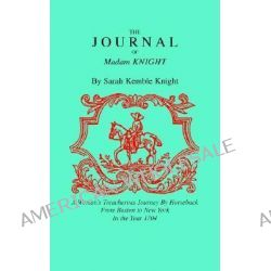 The Journal of Madame Knight by Knight, Sarah Kemble, 9781557091154.