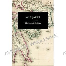 The Lure of the Map by W. P. James, 9781933527192.