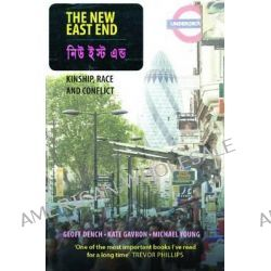 The New East End, Kinship, Race and Conflict by Kate Gavron, 9781861979285.