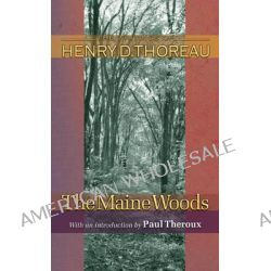 The Maine Woods, The Maine Woods by Henry David Thoreau, 9780691118772.
