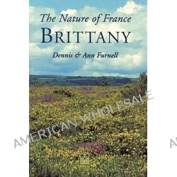 The Nature of France, Brittany by Dennis Furnell, 9781873429891.