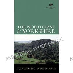 The Northeast and Yorkshire, The Northeast and Yorkshire by Woodland Trust, 9780711226661.