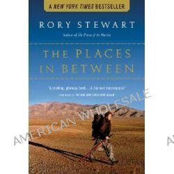 The Places in Between by Rory Stewart, 9780156031561.