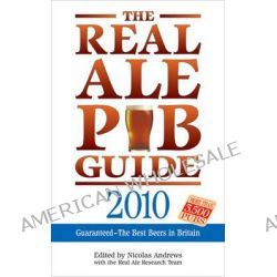 The Real Ale Pub Guide 2010 by Real Ale Research Team, 9780572035259.