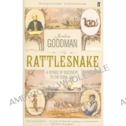 The Rattlesnake, A Voyage of Discovery to the Coral Sea by Jordan Goodman, 9780571210787.