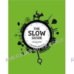 The Slow Guide Melbourne, Melbourne by Martin Hughes, 9780980374605.