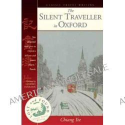 The Silent Traveller in Oxford by Chiang Yee, 9781902669694.