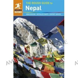 The Rough Guide to Nepal, Rough Guide To? by James McConnachie, 9781405390026.