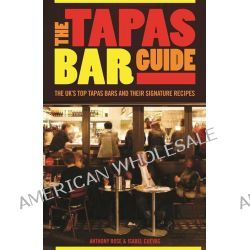 The Tapas Bar Guide by Anthony Rose, 9781909808065.