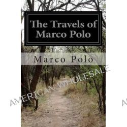 The Travels of Marco Polo by Marco Polo, 9781497441422.