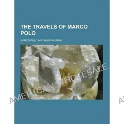 The Travels of Marco Polo by Marco Polo, 9781230329642.