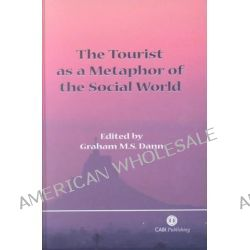 The Tourist as a Metaphor of the Social World by G.M.S. Dann, 9780851996066.