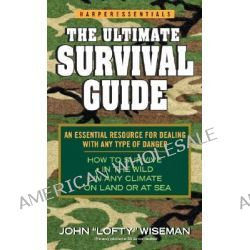 The Ultimate Survival Guide by John Wisemen, 9780060734343.