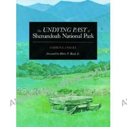 The Undying Past of Shenandoah National Park by Darwin Lambert, 9780911797572.