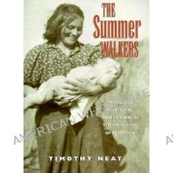 The Summer Walkers, Travelling People and Pearl-fishers in the Highlands of Scotland by Timothy Neat, 9780862415761.