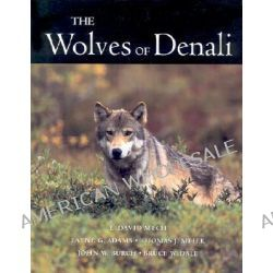The Wolves of Denali by L.David Mech, 9780816629596.