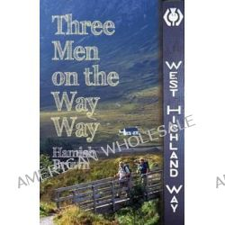 Three Men on the Way Way, A Story of Walking the West Highland Way by Hamish M. Brown, 9781849950879.