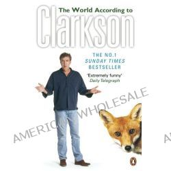 The World According to Clarkson , Volume One by Jeremy Clarkson , 9780141017891.