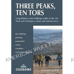 Three Peaks, Ten Tors, And Other Challenging Walks in the UK by Ronald Turnbull, 9781852845018.