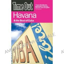 """""""Time Out"""" Havana, And the Best of Cuba by Time Out Guides Ltd, 9781846700149."""